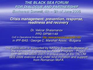 THE BLACK SEA FORUM  FOR DIALOGUE AND PARTNERSHIP  Bucharest Summit, 4th – 6th of June 2006