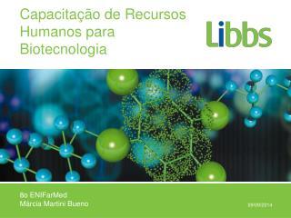 Capacita��o  de  Recursos Humanos  para  Biotecnologia