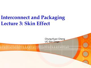 Interconnect and Packaging Lecture 3: Skin Effect