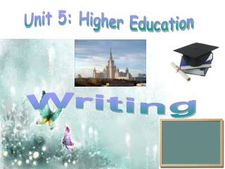 Unit 5: Higher Education
