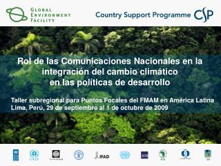 Rol de las Comunicaciones Nacionales en la  integraci ó n del cambio clim ático