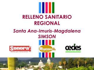 RELLENO SANITARIO  REGIONAL Santa Ana-Imuris-Magdalena SIMSON
