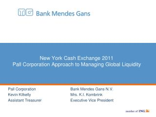 New York Cash Exchange 2011 Pall Corporation Approach to Managing Global Liquidity