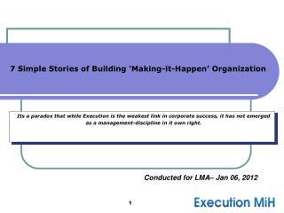 7 Simple Stories of Building 'Making-it-Happen' Organization