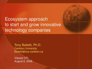 Ecosystem approach  to start and grow innovative technology companies