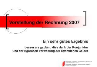 Vorstellung der Rechnung 2007