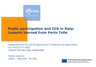Public participation and CCS in Italy: Lessons  learned from Porto Tolle