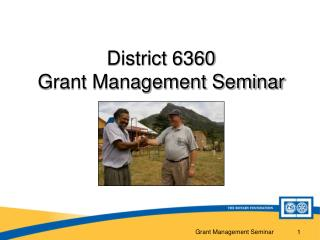 District 6360  Grant Management Seminar