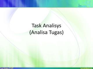 Task  Analisys ( Analisa Tugas )