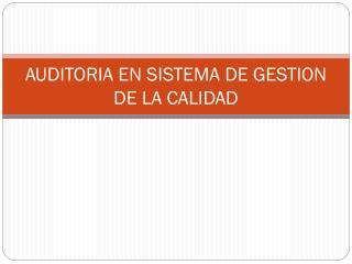 AUDITORIA EN SISTEMA DE GESTION DE LA CALIDAD