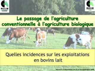 Le passage de l'agriculture conventionnelle à l'agriculture biologique