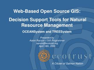 Web-Based Open Source GIS:  Decision Support Tools for Natural Resource Management