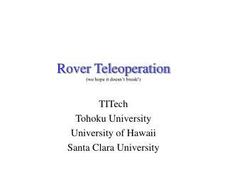 Rover Teleoperation (we hope it doesn't break!)