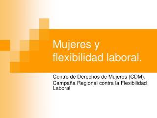 Mujeres y flexibilidad laboral.