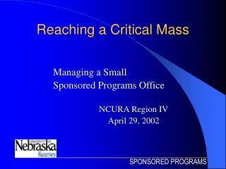 Reaching a Critical Mass