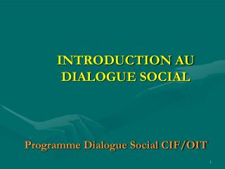 INTRODUCTION AU DIALOGUE SOCIAL