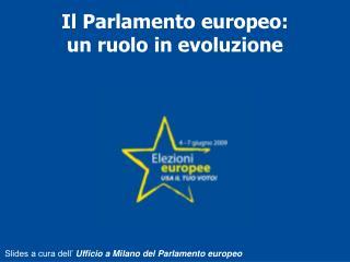 Il Parlamento europeo: un ruolo in evoluzione