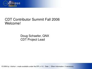 CDT Contributor Summit Fall 2006 Welcome!