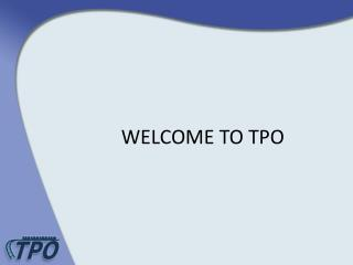 WELCOME TO TPO