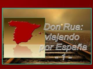 Don Rua: viajando  por Espa�a - 1 -