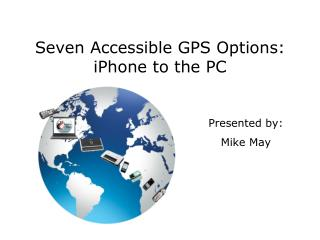 Seven Accessible GPS Options: iPhone to the PC