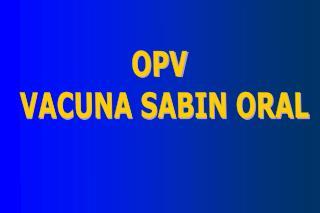 OPV  VACUNA SABIN ORAL