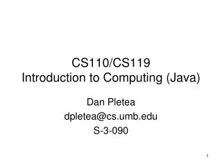 CS110/CS119 Introduction to Computing (Java)