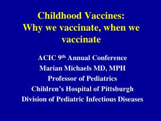 Childhood Vaccines: Why we vaccinate, when we vaccinate
