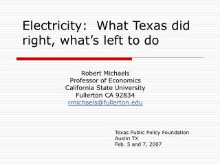 Electricity:  What Texas did right, what�s left to do