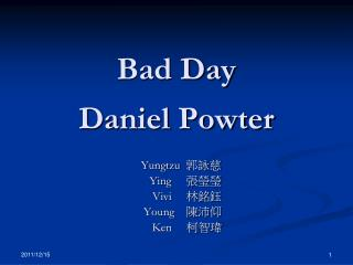 Bad Day  Daniel Powter