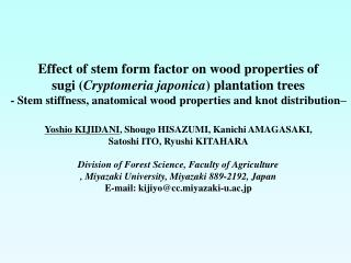 Effect of stem form factor on wood properties of  sugi ( Cryptomeria japonica ) plantation trees