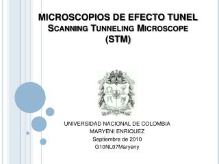 MICROSCOPIOS DE EFECTO TUNEL Scanning Tunneling Microscope   ( STM)