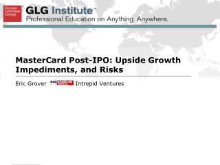 MasterCard Post-IPO: Upside, Growth Impediments, and Risks