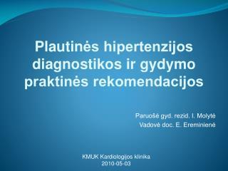 Plautin ės hipertenzijos diagnostikos ir gydymo praktinės rekomendacijos