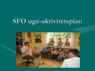 SFO  uge-aktivitetsplan