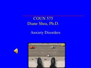 COUN 575 Diane Shea, Ph.D.