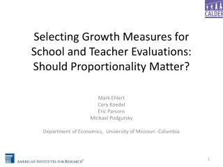Selecting Growth Measures for School and Teacher Evaluations:  Should Proportionality Matter?