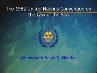 The 1982 United Nations Convention on the Law of the Sea