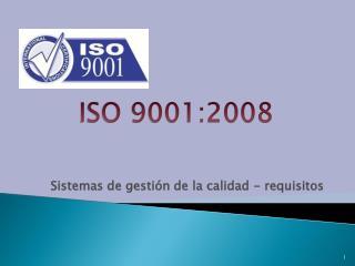 Sistemas de gestión de la calidad - requisitos