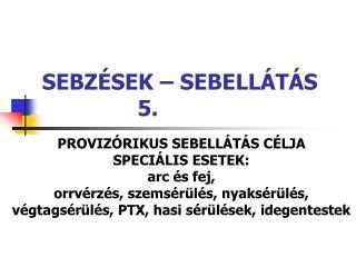 SEBZÉSEK – SEBELLÁTÁS                5.