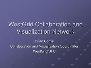 WestGrid Collaboration and Visualization Network