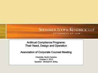 Antitrust Compliance Programs:   Their Need, Design and Operation