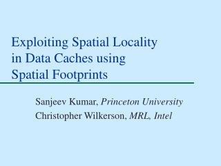 Exploiting Spatial Locality in Data Caches using Spatial Footprints