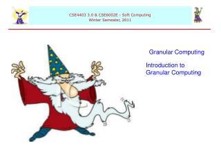 Granular Computing Introduction to Granular Computing