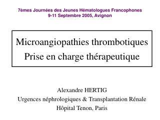 Microangiopathies thrombotiques Prise en charge th rapeutique
