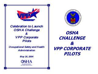 OSHA CHALLENGE    VPP CORPORATE  PILOTS