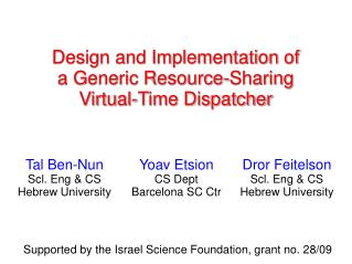 Design and Implementation of a Generic Resource-Sharing Virtual-Time Dispatcher