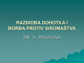 RAZDIOBA DOHOTKA I BORBA PROTIV SIROMA TVA