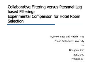 Ryosuke Saga and Hiroshi Tsuji Osaka Prefecture University ---- Dongmin Shin IDS., SNU 2008.07.24.