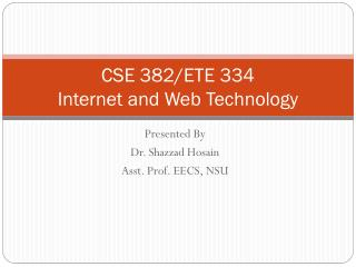 CSE 382/ETE 334 Internet and Web Technology